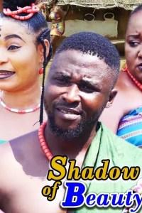 Shadow Of Beauty Season 2 – Latest Nollywood Movies 2019