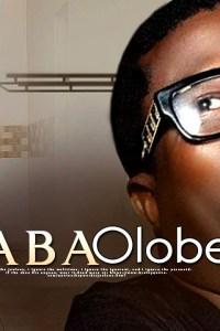 BABA OLOBE – Latest Yoruba Movie 2019