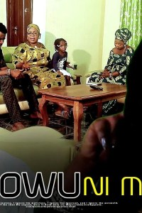 OJOWU NI MI – Latest Yoruba Movie 2019