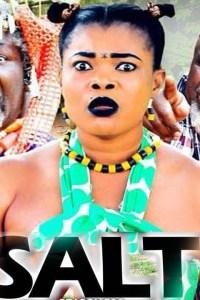The Salt Season 1 – Latest Nollywood Movie 2019