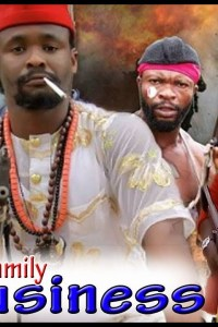 Family Business Part 1 – Latest Nollywood Movie 2019