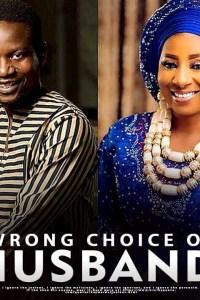 WRONG CHOICE OF HUSBAND – Latest Yoruba Movie 2019