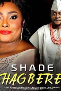 SHADE SHAGBERE – Latest Yoruba Movie 2019