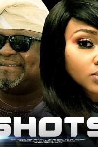 SHOTS – Latest Yoruba Movie 2019