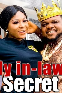 MY IN-LAW'S SECRET 2 – Nollywood Movie 2019