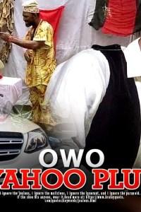 OWO YAHOO PLUS – Yoruba Movie 2019