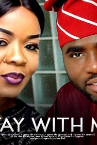 STAY WITH ME – Yoruba Movie 2019