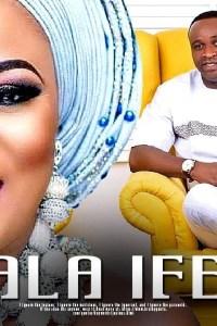 ALA IFE – Yoruba Movie 2019 [MP4 HD DOWNLOAD]