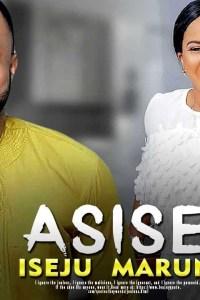 ASISE ISEJU MARUN – Yoruba Movie 2019