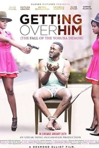 GETTING OVER HIM – Nollywood Movie 2019
