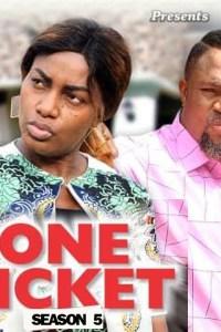 ONE TICKET SEASON 5 – Nollywood Movie 2019