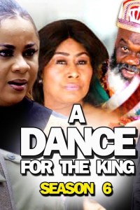 A DANCE FOR THE KING SEASON 6 – Nollywood Movie 2019