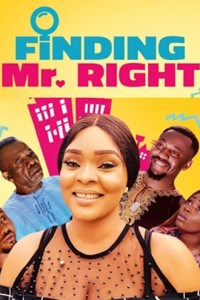 FINDING MR. RIGHT – Nollywood Movie 2019 [MP4 HD DOWNLOAD]