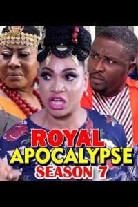 ROYAL APOCALYPSE SEASON 7 – Nollywood Movie 2019