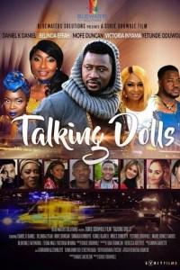 TALKING DOLLS – Nollywood Movie 2019 [MP4 HD DOWNLOAD]