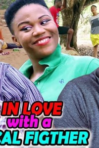 In Love With Local Fighter Season 1&2 – Nollywood Movie 2019