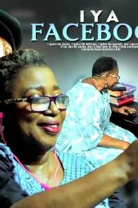 IYA FACEBOOK – Yoruba Movie 2019 [MP4 HD DOWNLOAD]