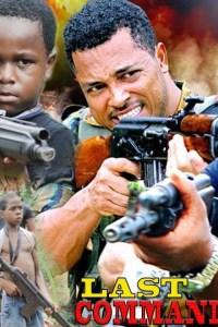Last Command Season 2 – Nollywood Movie 2019