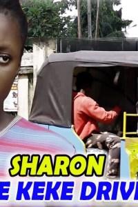 Sharon The Keke Driver Season 3&4 – Nollywood Movie 2019
