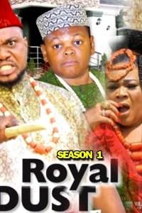 ROYAL DUST SEASON 1 – Nollywood Movie 2019