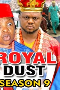ROYAL DUST SEASON 9 – Nollywood Movie 2019