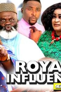 ROYAL INFLUENCE SEASON 2 – Nollywood Movie 2019