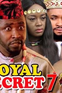 ROYAL SECRET SEASON 7 – Nollywood Movie 2019