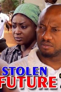 STOLEN FUTURE SEASON 7 – Nollywood Movie 2019