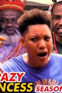 CRAZY PRINCESS SEASON 4 – Nollywood Movie 2019