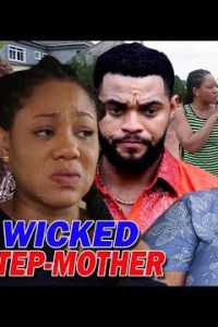 WICKED STEP MOTHER SEASON 1 – Nollywood Movie 2019