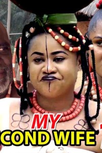 MY SECOND WIFE SEASON 1 – Nollywood Movie 2019