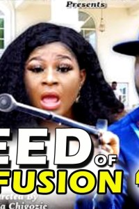 SEED OF CONFUSION SEASON 4 – Nollywood Movie 2019