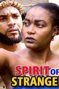 SPIRIT OF A STRANGER SEASON 1 – Nollywood Movie 2019