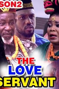 THE LOVE SERVANT SEASON 2 – Nollywood Movie 2019