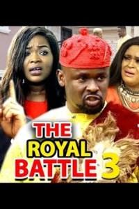 THE ROYAL BATTLE SEASON 3 – Nollywood Movie 2019