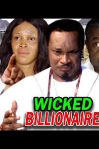 WICKED BILLIONAIRE SEASON 1 – Nollywood Movie 2019