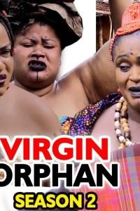 THE VIRGIN ORPHAN SEASON 1 – Nollywood Movie 2019