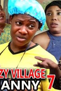CRAZY VILLAGE NANNY SEASON 7 – Nollywood Movie 2019