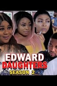 EDWARD DAUGHTERS SEASON 2 – Nollywood Movie 2019