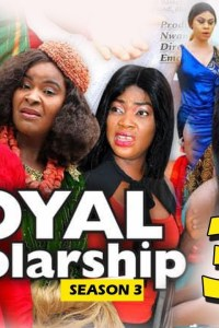 ROYAL SCHOLARSHIP SEASON 3 – Nollywood Movie 2019