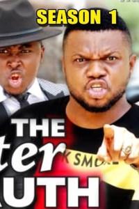 THE BITTER TRUTH SEASON 1 – Nollywood Movie 2019