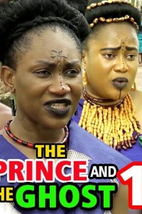 THE PRINCE AND THE GHOST SEASON 1 – Nollywood Movie 2020