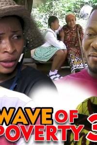 WAVE OF POVERTY SEASON 3 – Nollywood Movie 2020