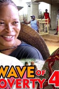 WAVE OF POVERTY SEASON 4 – Nollywood Movie 2020