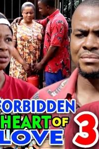 FORBIDDEN HEART OF LOVE SEASON 3 – Nollywood Movie 2020