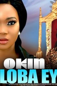 OKIN LOBA EYE – Yoruba Movie 2020 [MP4 HD DOWNLOAD]