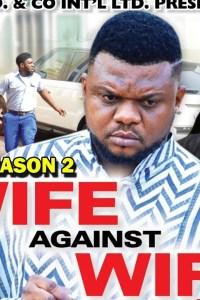 WIFE AGAINST WIFE SEASON 2 – Nollywood Movie 2020
