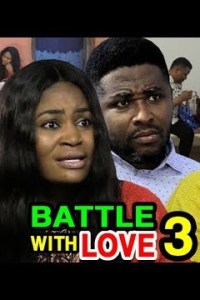 BATTLE WITH LOVE EPISODE 3 – Nollywood Movie 2020