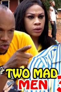 Two Mad Men Season 3 – Nollywood Movie 2020