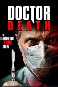 MOVIE DOWNLOAD: Doctor Death (2019)